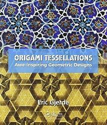 Origami Tessellations: Awe-Inspiring Geometric Designs by Eric Gjerde (2008-12-06)