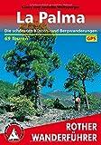 La Palma: Die schönsten Küsten- und Bergwanderungen. 69 Touren. Mit GPS-Tracks. (Rother Wanderführer) - Klaus Wolfsperger, Annette Wolfsperger