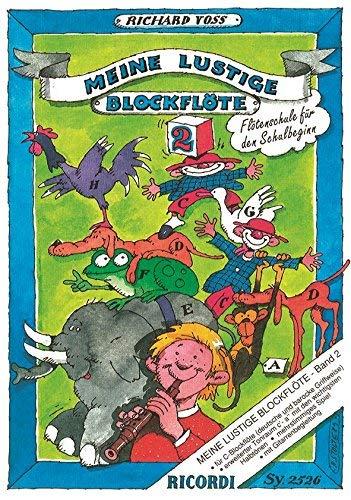 Meine lustige Blockflöte (deutsche & barocke Griffweise) Band 2 - Flötenschule für Vorschulkinder und den Schulbeginn - Lehrgang Flöte ISBN 9783931788551 Soprano Recorder