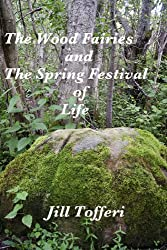 The Wood Fairies and the Spring Festival of Life