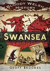 Bloody Welsh History Swansea (Bloody History)