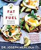 The Fat for Fuel Ketogenic Cookbook: Recipes and Ketogenic Keys to Health from a Worl...