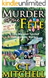 Murder At The Fete: Lady Margaret Turnbull Culinary Cozy Mysteries (Women Sleuth Series Book 1)