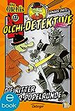 Olchi-Detektive. Die Ritter der Popelrunde: Band 17