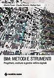 BIM: metodi e strumenti. Progettare, costruire e gestire nell'era digitale
