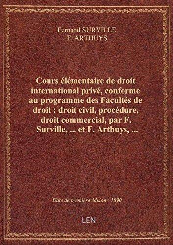 Cours lmentaire dedroitinternational priv, conforme auprogrammedesFacults dedroit:droit