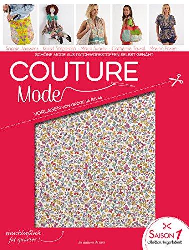 Couture Mode - schöne Mode aus Patchworkstoffen selbst genäht (Genähte Kleidungsstück)