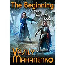 The Beginning (Dark Paladin Book #1) LitRPG Series (English Edition)