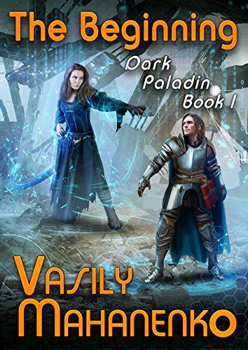 The Beginning (Dark Paladin Book #1) LitRPG Series (English Edition)