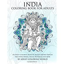 India Coloring Book For Adults An Adult Of Indian Inspired Designs Including Henna
