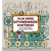 Mijn gekke uitvindingen schetsboek: 50 geweldige activiteiten voor jonge uitvinders