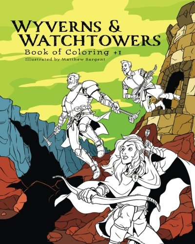 Wyverns and Watchtowers: Book of Coloring +1 por Matthew Sargent