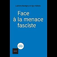 Face à la menace fasciste: Sortir de l'autoritarisme