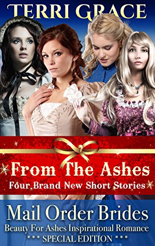 Mail Order Bride From The Ashes 4 Inspirational Christmas Short Stories Inspirational Historical Romance