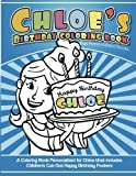 Chloe's Birthday Coloring Book Kids Personalized Books: A Coloring Book Personalized for Chloe that includes Children's Cut Out Happy Birthday Posters