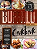The Buffalo New York Cookbook: 50 Crowd-Pleasing Recipes from the Nickel City
