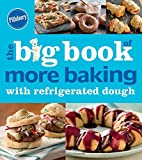 Pillsbury the Big Book of More Baking with Refrigerated Dough (Betty Crocker Big Book)