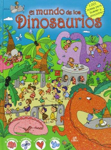 Mundo de los Dinosaurios,El. 1001 cosas para buscar y encontrar por Aa.Vv