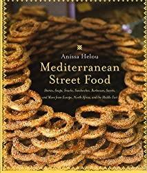 Mediterranean Street Food: Stories, Soups, Snacks, Sandwiches, Barbecues, Sweets, and More from Europe, North Africa, and the Middle East by Anissa Helou (2006-06-27)