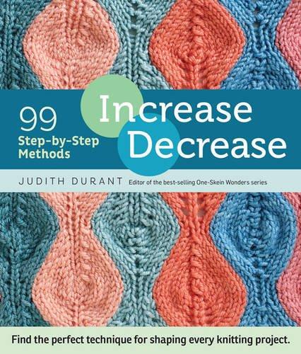 Increase Decrease: 99 Step-by-Step Methods por Judith Durant