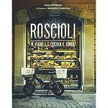 Roscioli: Il pane, la cucina e Roma (Italian Edition)
