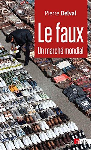 Le Faux. un marché mondial par Pierre Delval