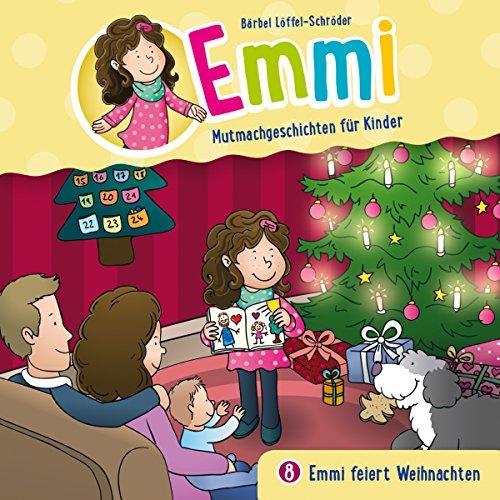 Emmi feiert Weihanchten: Emmi - Mutmachgeschichten für Kinder 8