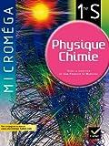Micromega Physique-Chimie 1re S éd. 2011 - Manuel de l'élève (format compact) (Microméga)
