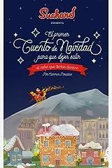 El primer cuento de Navidad: para que dejes salir al niño que llevas dentro. Versión Kindle