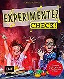 Experimente? Check!: Ultimative Labor-Hacks mit Backpulver, Spüli und Co -