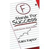 F Stands For Success: Untold Secrets About Failures