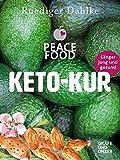Die Peace Food Keto-Kur: Länger jung und gesund (Gräfe und Unzer Einzeltitel)