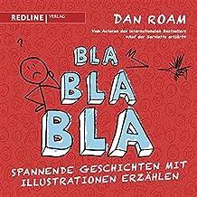 Bla Bla Bla: Spannende Geschichten mit Illustrationen erzählen (German Edition)