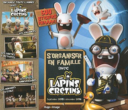 S'organiser en famille avec The lapins crétins Septembre 2015 à Décembre 2016