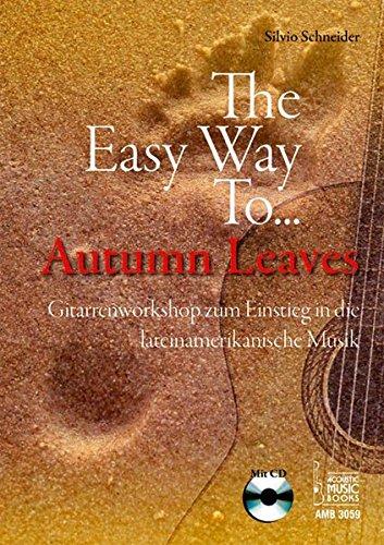 The Easy Way To... Autumn Leaves: Gitarrenworkshop zum Einstieg in die lateinamerikanische Musik