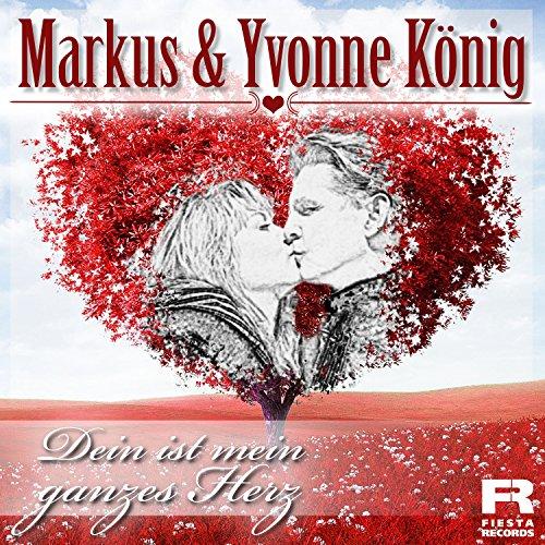 Markus & Yvonne König - Dein ist mein ganzes Herz