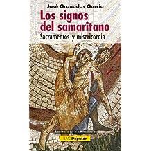 Los signos del samaritano: Sacramentos y misericordia (POPULAR)
