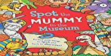 SPOT THE MUMMY IN A MUSEUM PB