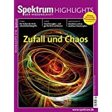 Zufall und Chaos (Spektrum Highlights / Unsere besten Themenhefte im Nachdruck)