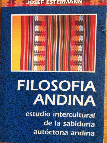 Filosofia Andina: Estudio Intercultural de La Sabiduria Autoctona Andina. Color illustr. Paperback (mall shealf wear color diminish. on upper part of front wraps), otherwise in fine condition, clean and fresh, with very few pages showing near invisible pencil underlinings). With b/w illustrations. Paperback-Edition. - 359 S. (pages)