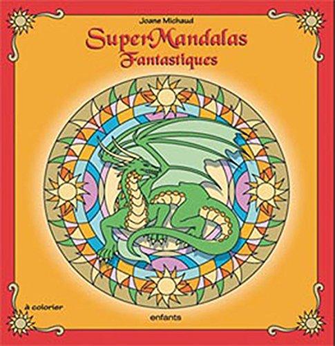 Super Mandalas fantastiques enfants