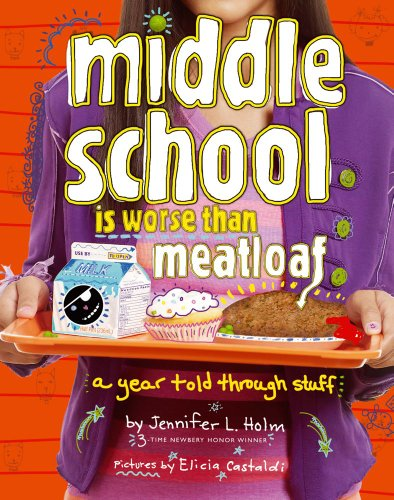 middle-school-is-worse-than-meatloaf-a-year-told-through-stuff