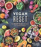 Vegan Reset: The 28-Day Plan to Kickstart Your Healthy Lifestyle