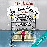 Sale temps pour les sorcières (Agatha Raisin enquête 9)