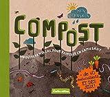 Compost - Un guide familial pour recycler en s'amusant