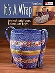 It's a Wrap: Sewing Fabric Purses, Ba...