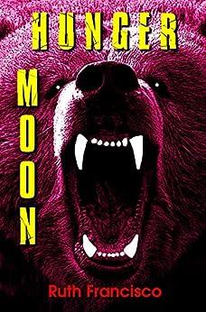 Hunger Moon (English Edition) di [Francisco, Ruth]