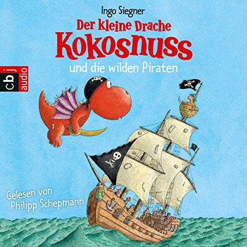 Der kleine Drache Kokosnuss und die wilden Piraten (Der kleine Drache Kokosnuss 10) (Random House Bücher)