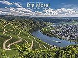Die Mosel von Trier bis Koblenz 2018 Wandkalender 40 x 30 cm Spiralbindung