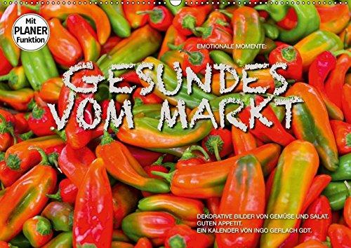 Emotionale Momente: Gesundes vom Markt (Wandkalender 2018 DIN A2 quer): Attraktive Bilder von Gemüse und Salat. (Geburtstagskalender, 14 Seiten ) ... [Kalender] [Apr 01, 2017] Gerlach GDT, Ingo